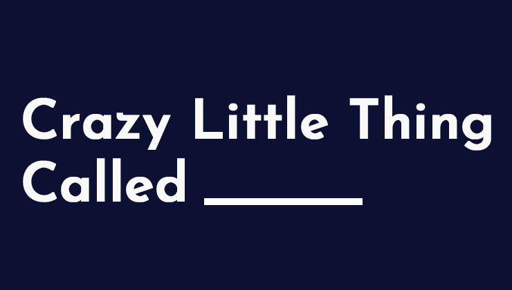 Image for Crazy Little Thing Called _____