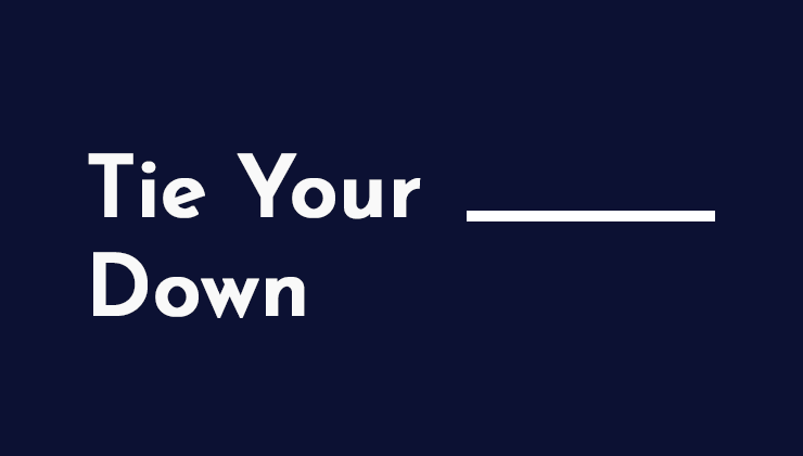 Image for Tie Your _____ Down