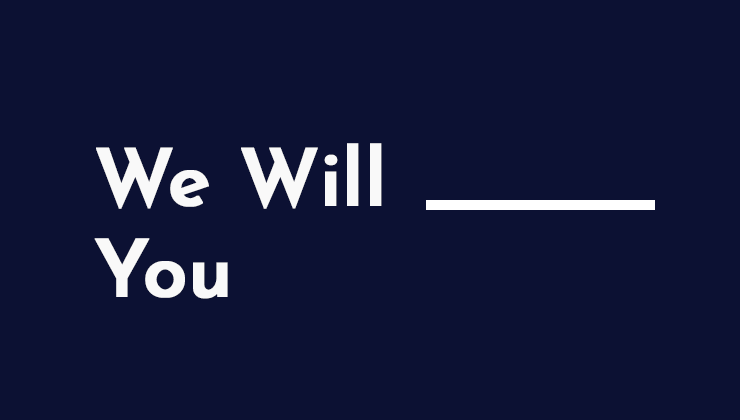 Image for We Will _____ You