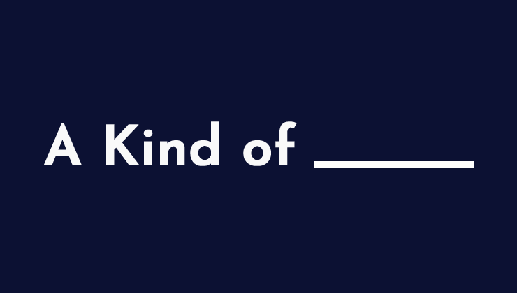 Image for A Kind of _____