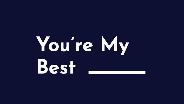 Image for You're My Best _____
