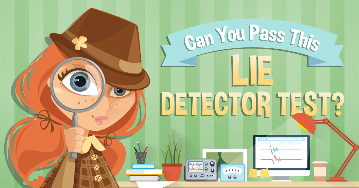 Can You Pass This Lie Detector Test?