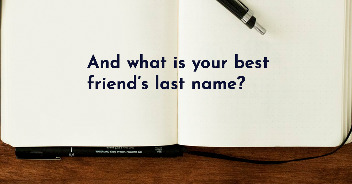 Image for And what is your best friend's last name?
