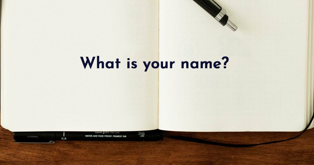 Image for What is your name?