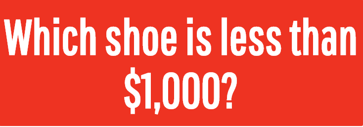 Image for Which shoe is less than $1,000?
