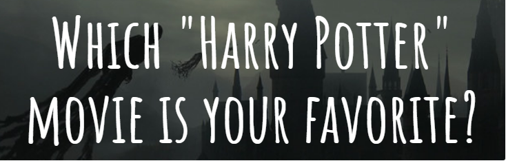 """Image for Which """"Harry Potter"""" movie is your favorite?"""