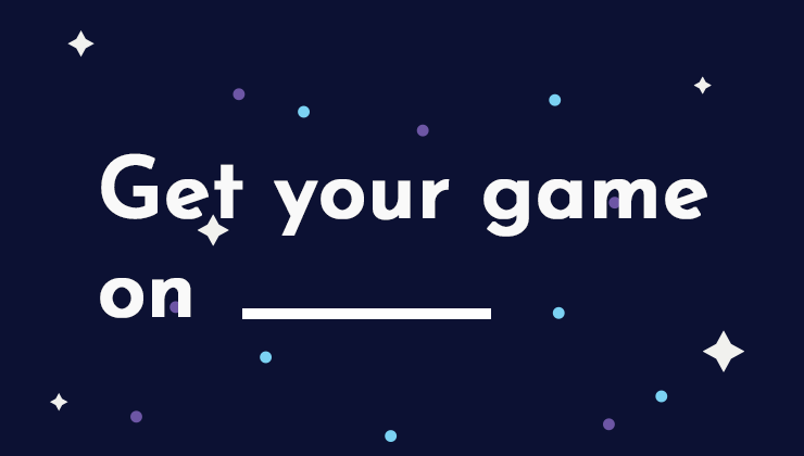 Image for Get your game on _________